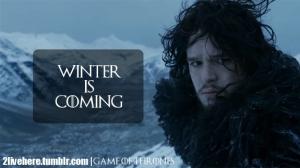 Winter is coming Jon Snow
